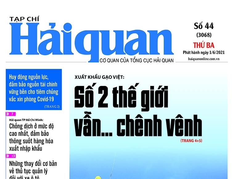 Những tin, bài hấp dẫn trên Tạp chí Hải quan số 44 (3068) phát hành ngày 1/6/2021
