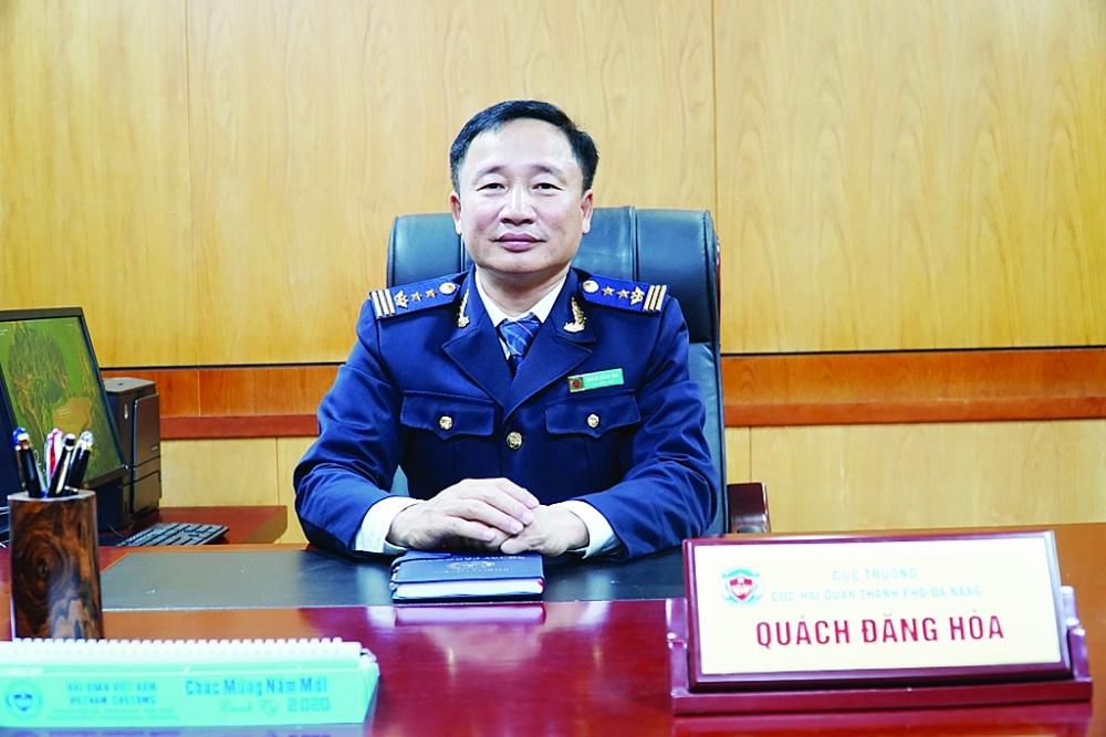 Cục trưởng Cục Hải quan Đà Nẵng Quách Đăng Hòa: