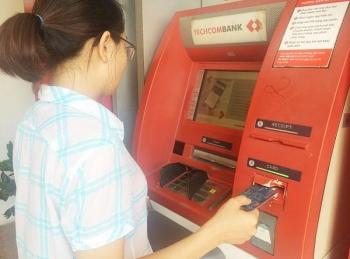 Sẽ xử phạt hành chính ngân hàng để máy ATM thiếu tiền, không hoạt động