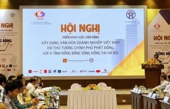 Triển khai xây dựng văn hóa doanh nghiệp tại 9 tỉnh Đồng bằng sông Hồng