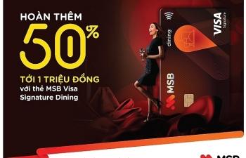 Hoàn tiền 50% cho chủ thẻ MSB Visa Signature Dining