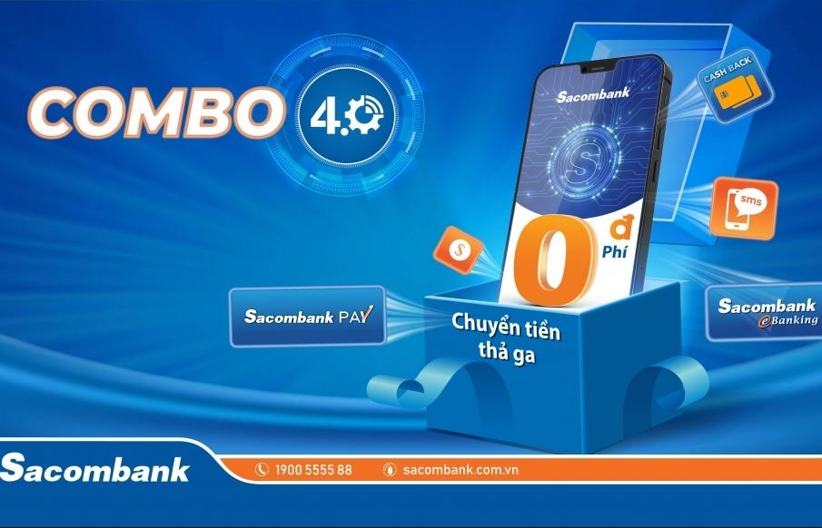 Vừa được miễn phí, vừa được hoàn tiền với Combo 4.0 của Sacombank