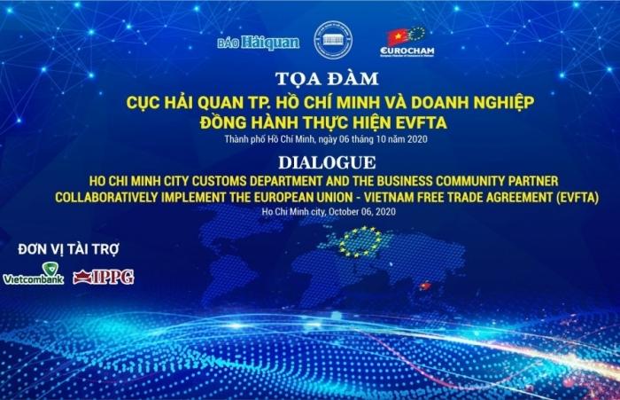 """Báo Hải quan và Hải quan TPHCM phối hợp với EuroCham tổ chức Tọa đàm: """"Cục Hải quan TPHCM và Doanh nghiệp đồng hành thực hiện EVFTA"""""""