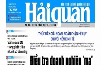 Những tin, bài hấp dẫn trên Báo Hải quan số 77 phát hành ngày 27/6/2019