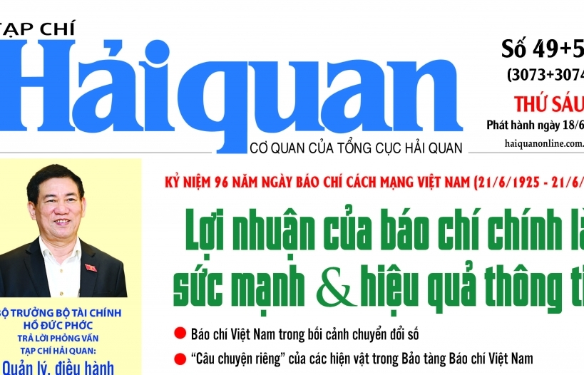 Những tin, bài hấp dẫn trên Tạp chí Hải quan số 49+50 phát hành ngày 18/6/2021