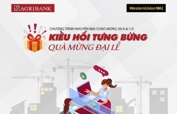 Nhận kiều hối tại Agribank để có cơ hội trúng hàng nghìn quà tặng