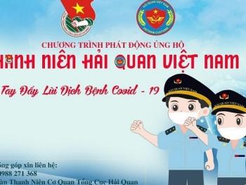 Thanh niên Hải quan Việt Nam chung tay đẩy lùi Covid-19
