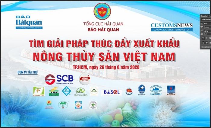 """Báo Hải quan tổ chức tọa đàm """"Tìm giải pháp thúc đẩy xuất khẩu nông, thủy sản Việt Nam"""""""