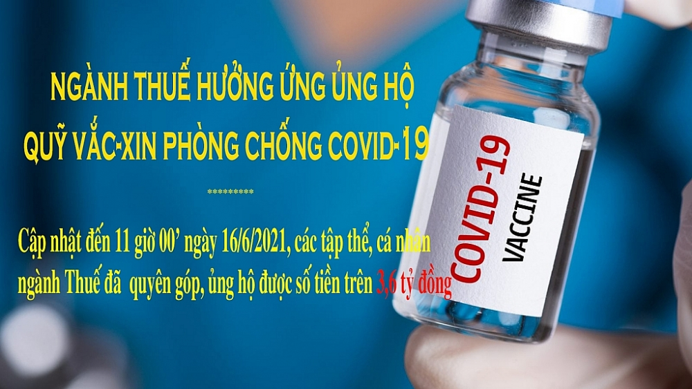Ngành Thuế đã ủng hộ hơn 3,6 tỷ đồng cho Quỹ vắc xin phòng, chống Covid-19