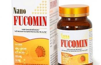 Cẩn trọng khi mua và sử dụng sản phẩm Nano Fucomin