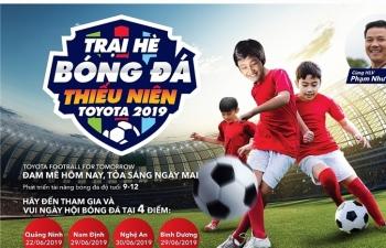 """Khởi động """"Trại hè Bóng đá Thiếu niên Toyota 2019"""""""