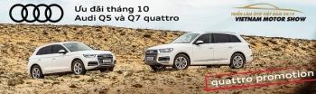 Audi Việt Nam hỗ trợ lệ phí trước bạ cho khách hàng mua Audi Q5 và Q7 quattro